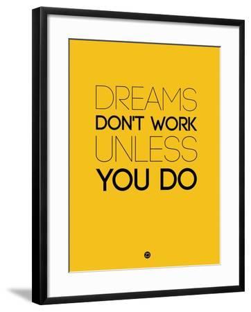 Dreams Don't Work Unless You Do 1-NaxArt-Framed Art Print