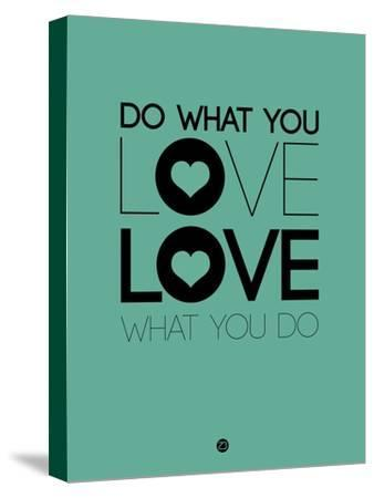 Do What You Love What You Do 3-NaxArt-Stretched Canvas Print