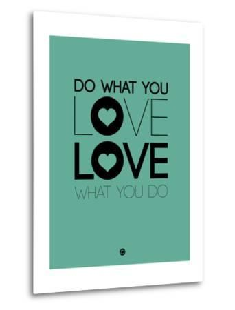 Do What You Love What You Do 3-NaxArt-Metal Print