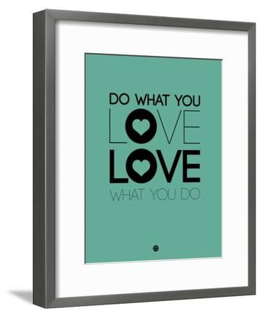 Do What You Love What You Do 3-NaxArt-Framed Art Print