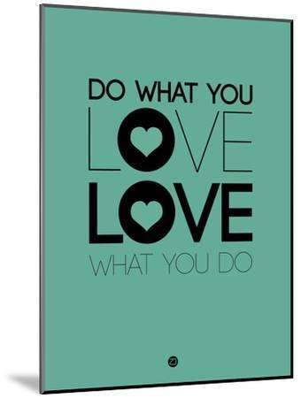 Do What You Love What You Do 3-NaxArt-Mounted Art Print