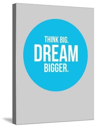 Think Big Dream Bigger Circle 2-NaxArt-Stretched Canvas Print