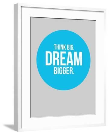 Think Big Dream Bigger Circle 2-NaxArt-Framed Art Print