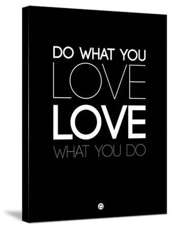 Do What You Love What You Do 5-NaxArt-Stretched Canvas Print