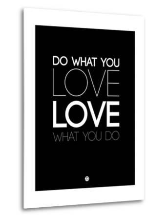 Do What You Love What You Do 5-NaxArt-Metal Print