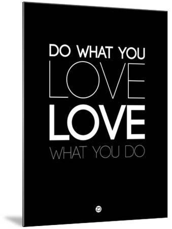 Do What You Love What You Do 5-NaxArt-Mounted Art Print