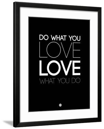 Do What You Love What You Do 5-NaxArt-Framed Art Print