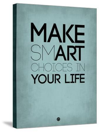 Make Smart Choices in Your Life 2-NaxArt-Stretched Canvas Print