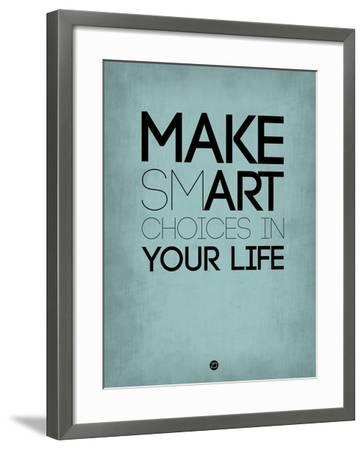 Make Smart Choices in Your Life 2-NaxArt-Framed Art Print