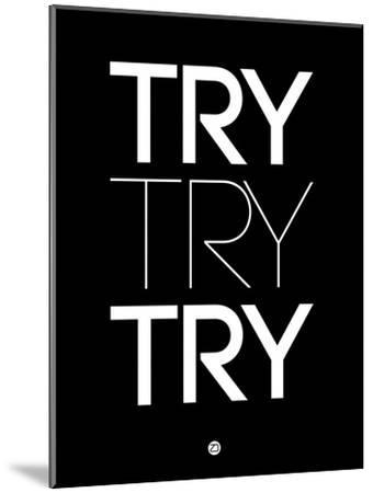 Try Try Try Black-NaxArt-Mounted Art Print