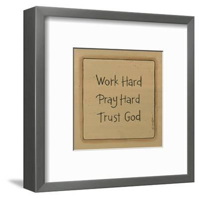 Work Hard-Karen Tribett-Framed Art Print