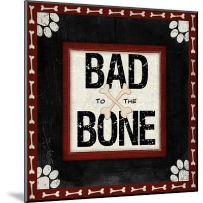 Bad to the Bone-Jennifer Pugh-Mounted Art Print