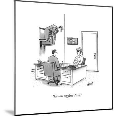 """""""He was my first client."""" - New Yorker Cartoon-Tom Cheney-Mounted Premium Giclee Print"""