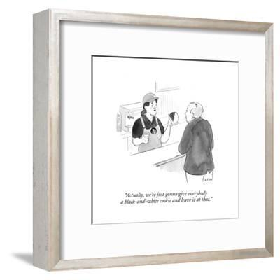 """""""Actually, we're just gonna give everybody a black-and-white cookie and le?"""" - Cartoon-Emily Flake-Framed Premium Giclee Print"""