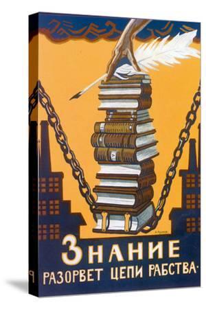 Knowledge Will Break the Chains of Slavery, Poster, 1920-Alexei Radakov-Stretched Canvas Print
