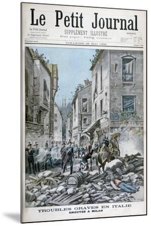 Serious Disorders and Rioting in Milan, Italy, 1898-Henri Meyer-Mounted Giclee Print