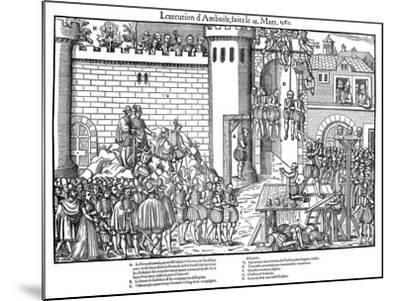 Execution of Conspirators at Amboise, French Religious Wars, March 1560-Jacques Tortorel-Mounted Giclee Print