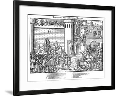 Execution of Conspirators at Amboise, French Religious Wars, March 1560-Jacques Tortorel-Framed Giclee Print