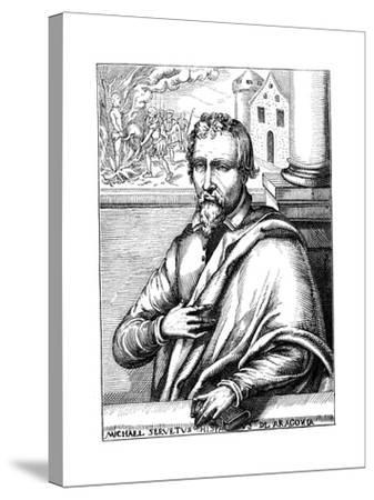 Michael Servetus, Spanish Theologian and Phycisian, (1511-155) 1727--Stretched Canvas Print