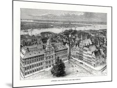 Town Hall and River Schelde, Antwerp, Belgium, 1879-Taylor-Mounted Giclee Print