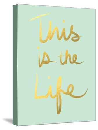 This Is the Life Mint Gold-Linda Woods-Stretched Canvas Print