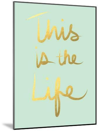 This Is the Life Mint Gold-Linda Woods-Mounted Art Print