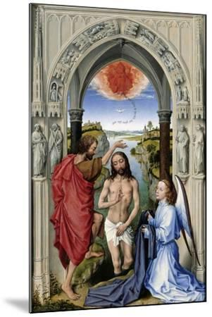 The Baptism of Christ (The Altar of St. John, Middle Pane), Ca 1455-Rogier van der Weyden-Mounted Giclee Print