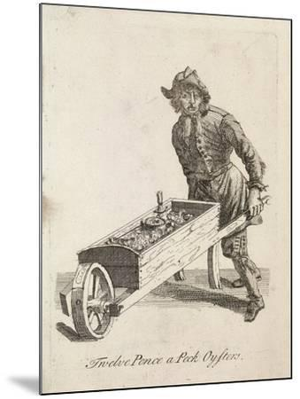 Twelve Pence a Peck Oysters, Cries of London, C1688-Marcellus Laroon-Mounted Giclee Print