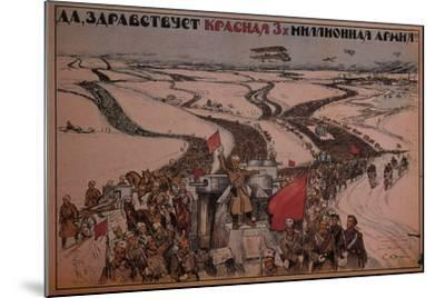 Long Live the Three-Million Man Red Army!, 1919--Mounted Giclee Print