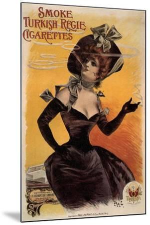 Smoke Turkish Regie Cigarettes, 1895-Jean de Paléologue-Mounted Giclee Print