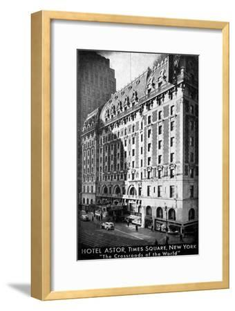 The Hotel Astor, Times Square, New York, C1930S--Framed Giclee Print