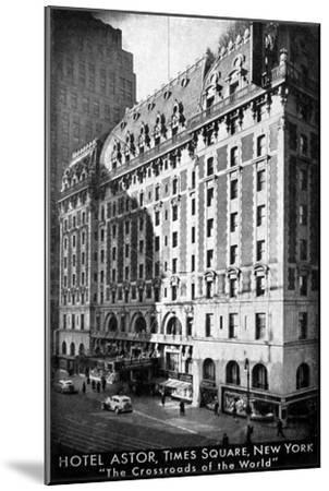 The Hotel Astor, Times Square, New York, C1930S--Mounted Giclee Print