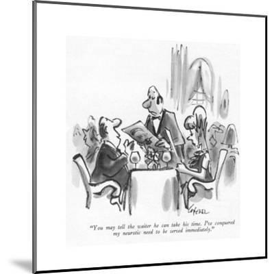 """""""You may tell the waiter he can take his time. I've conquered my neurotic ?"""" - New Yorker Cartoon-Lee Lorenz-Mounted Premium Giclee Print"""