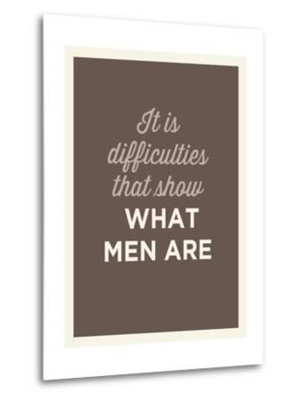 What Men Are--Metal Print