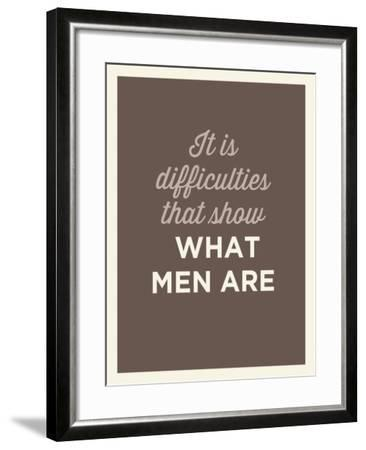 What Men Are--Framed Art Print
