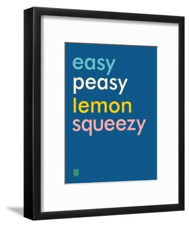 Wee Say, Easy Peasy-Wee Society-Framed Giclee Print