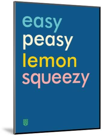 Wee Say, Easy Peasy-Wee Society-Mounted Giclee Print