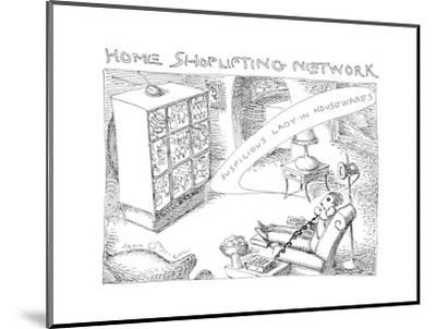 Home Shoplifting Network - Cartoon-John O'brien-Mounted Premium Giclee Print