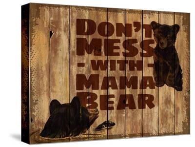 Don't Mess with Mama Bear--Stretched Canvas Print