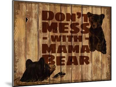 Don't Mess with Mama Bear--Mounted Giclee Print