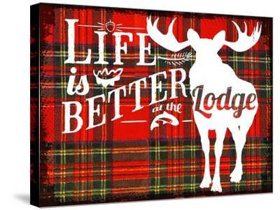 Better at the Lodge--Stretched Canvas Print