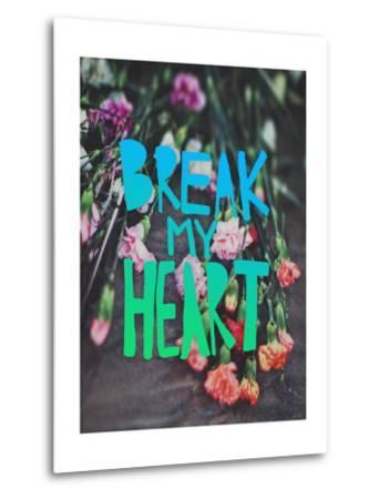 Break My Heart-Leah Flores-Metal Print