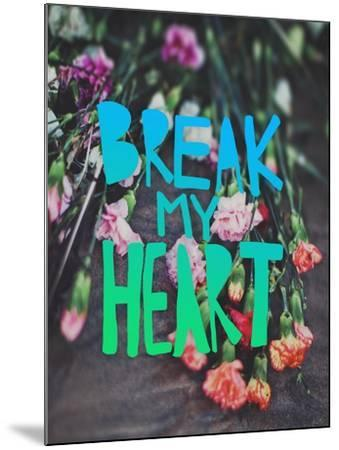 Break My Heart-Leah Flores-Mounted Giclee Print