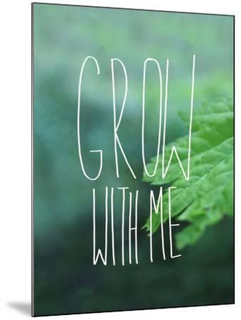 Grow with Me-Leah Flores-Mounted Giclee Print