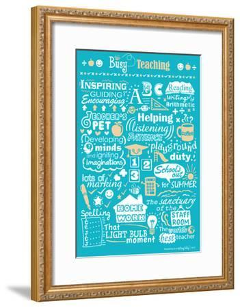 Busy Being a Teacher-Busy Being-Framed Giclee Print