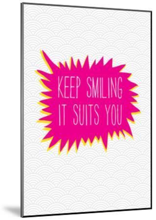 Keep Smiling-Moha London-Mounted Giclee Print
