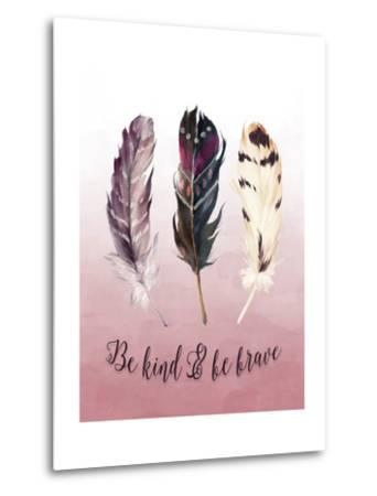 Be Kind and Be Brave Pink-Tara Moss-Metal Print