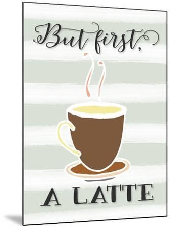 But First a Latte-Tara Moss-Mounted Art Print