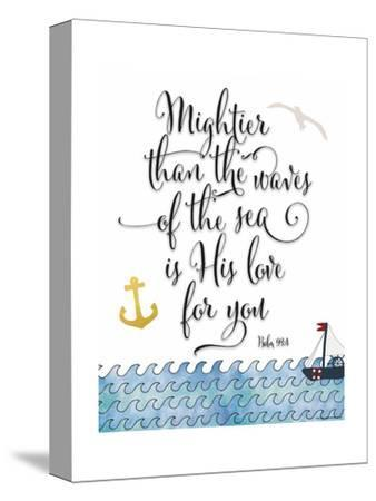 Psalm 93 4 Mightier Than the Waves-Tara Moss-Stretched Canvas Print