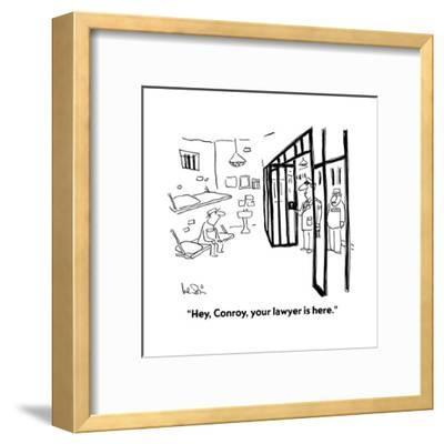 """Hey, Conroy, your lawyer is here."" - Cartoon-Arnie Levin-Framed Premium Giclee Print"